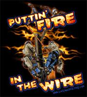 """Puttin Fire in the Wire"" T-Shirt"