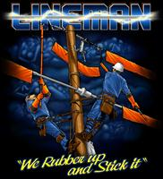 """Lineman, We Rubber Up..."" T-Shirt"