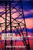 """Winter Millionaires"" Book by Michael Patrick Mullaley"